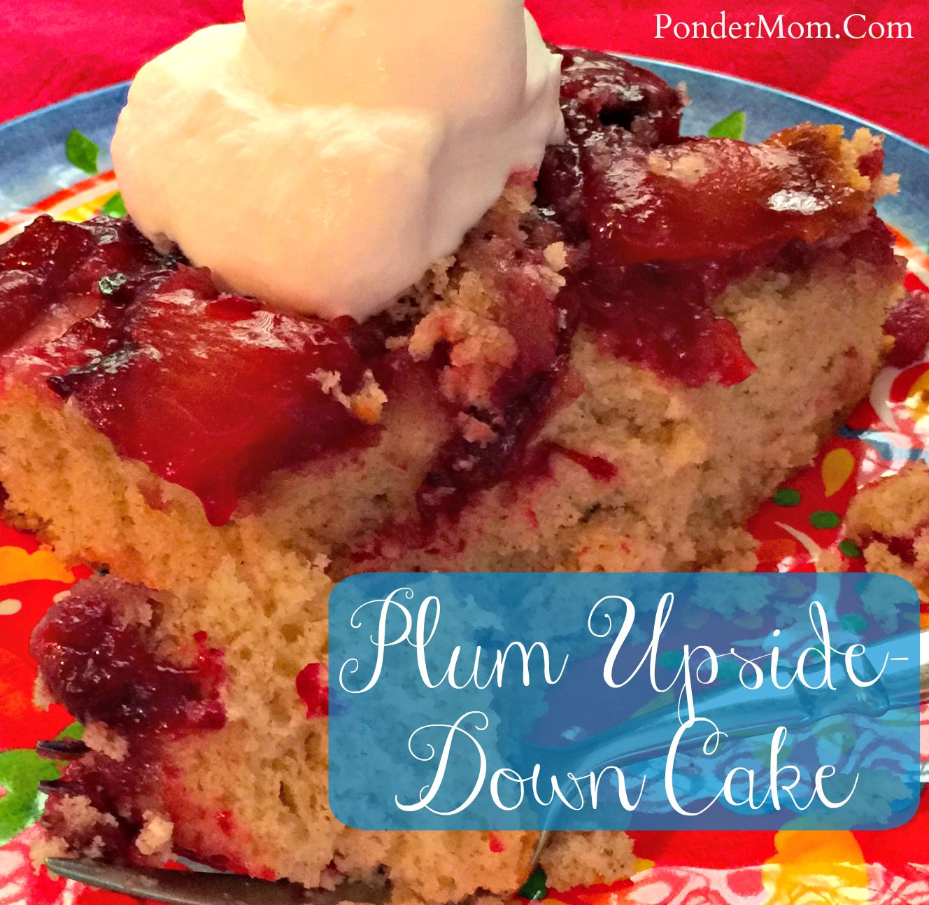 Plum Upside-Down Cake: Honoring The Fruit of the Season!