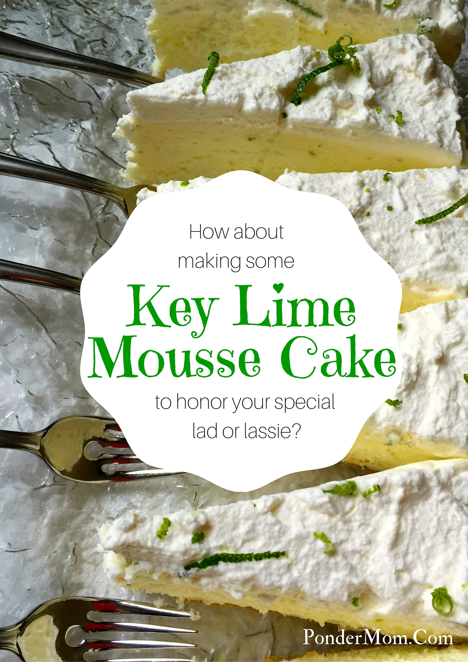 No Bake Key Lime Mousse Cake: A Wee Bit of Heaven for Your Darlin'